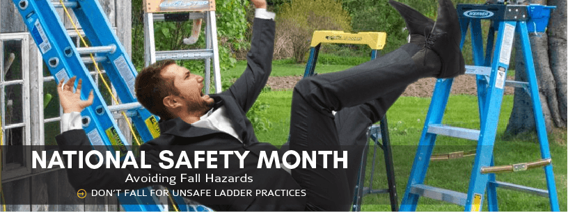 National Safety Month - Avoiding Fall Hazards - Don't fall for unsafe ladder practices
