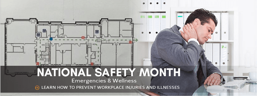 National Safety Month: Emergencies and Wellness - Learn how to prevent workplace injuries and illnesses